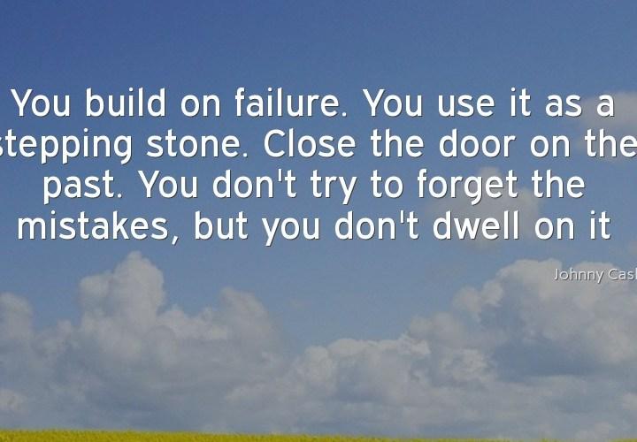 You build on failure