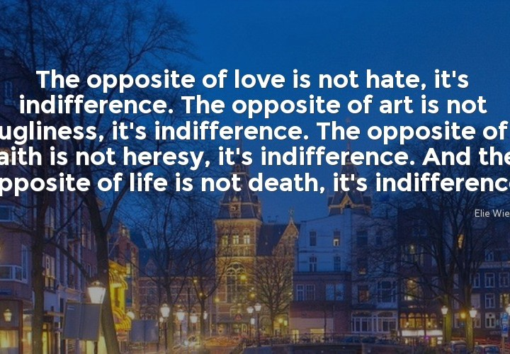 The opposite of love is not hate