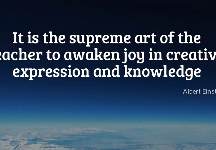 It is the supreme art of the teacher
