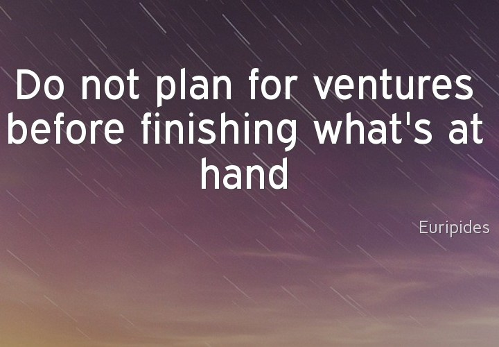 Do not plan for ventures