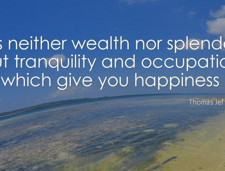 It is neither wealth nor splendor