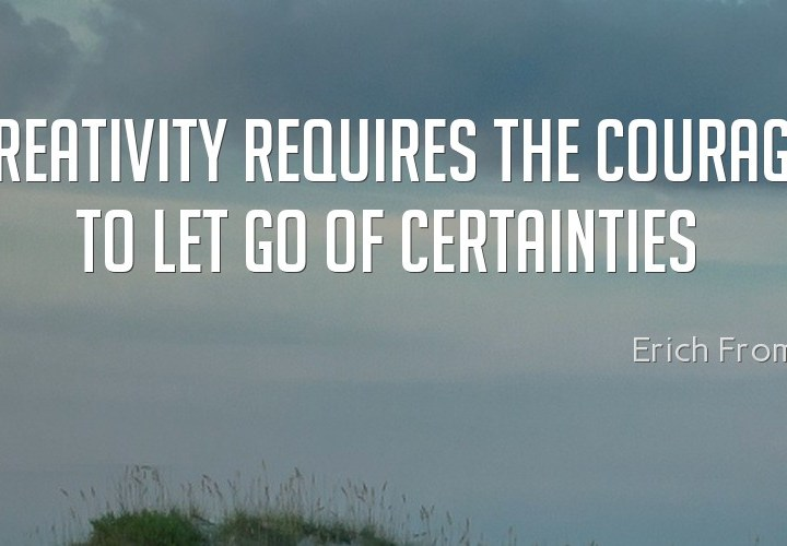 Creativity requires the courage