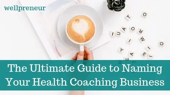 How to name your coaching business   Wellpreneur