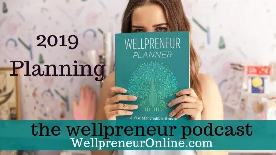 Wellpreneur: 2019 Planning