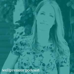 Real Wellpreneur: Maria Claps {s05e04}