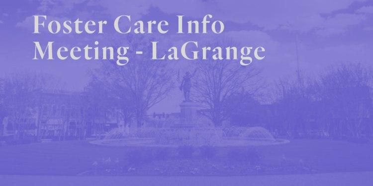 Foster Care Info Meeting – LaGrange