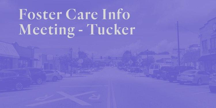 Foster Care Info Meeting – Tucker
