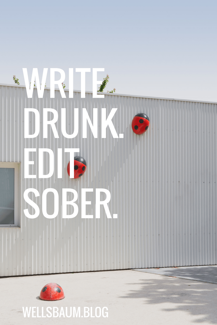 Have you ever head the advice to 'write drunk, edit sober'? Click on to find out more.  #writing #amwriting writing drunk quotes writing drunk people #wine get drunk and write, drink and write, reading, interwebs