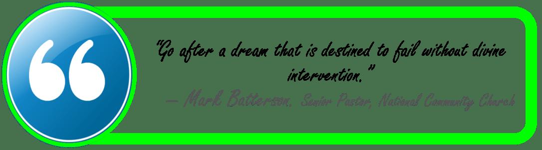 dreams require divine intervention-mark batterson