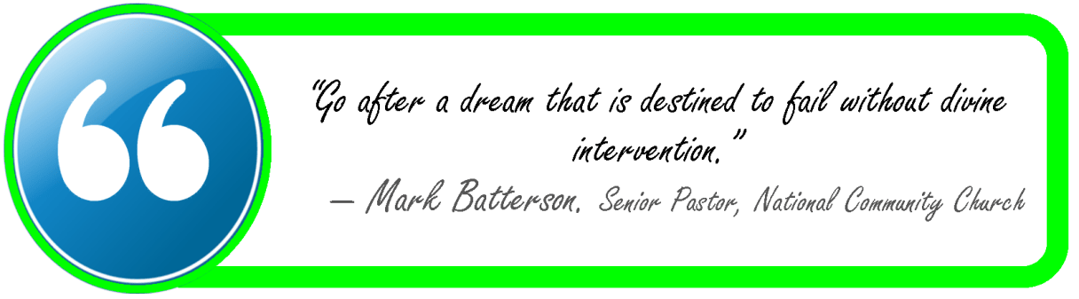 dreams require divine intervention-mark batterson