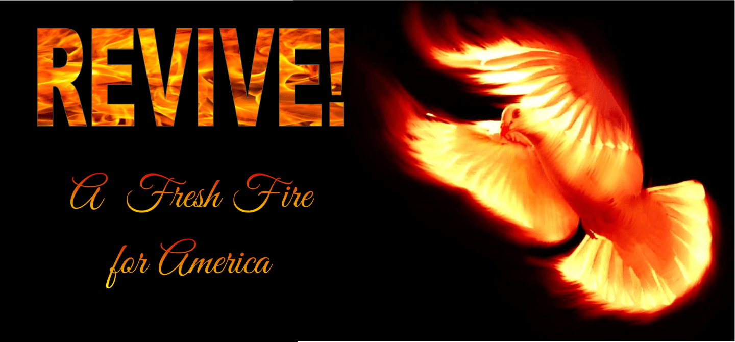 Revive! A Fresh Fire for America