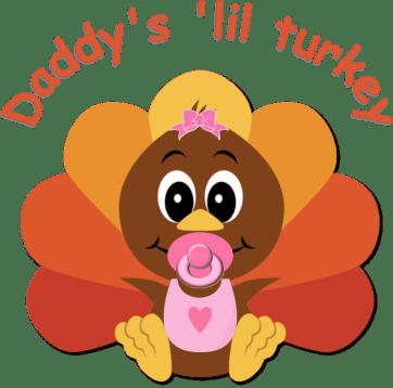 daddy's lil girl turkey