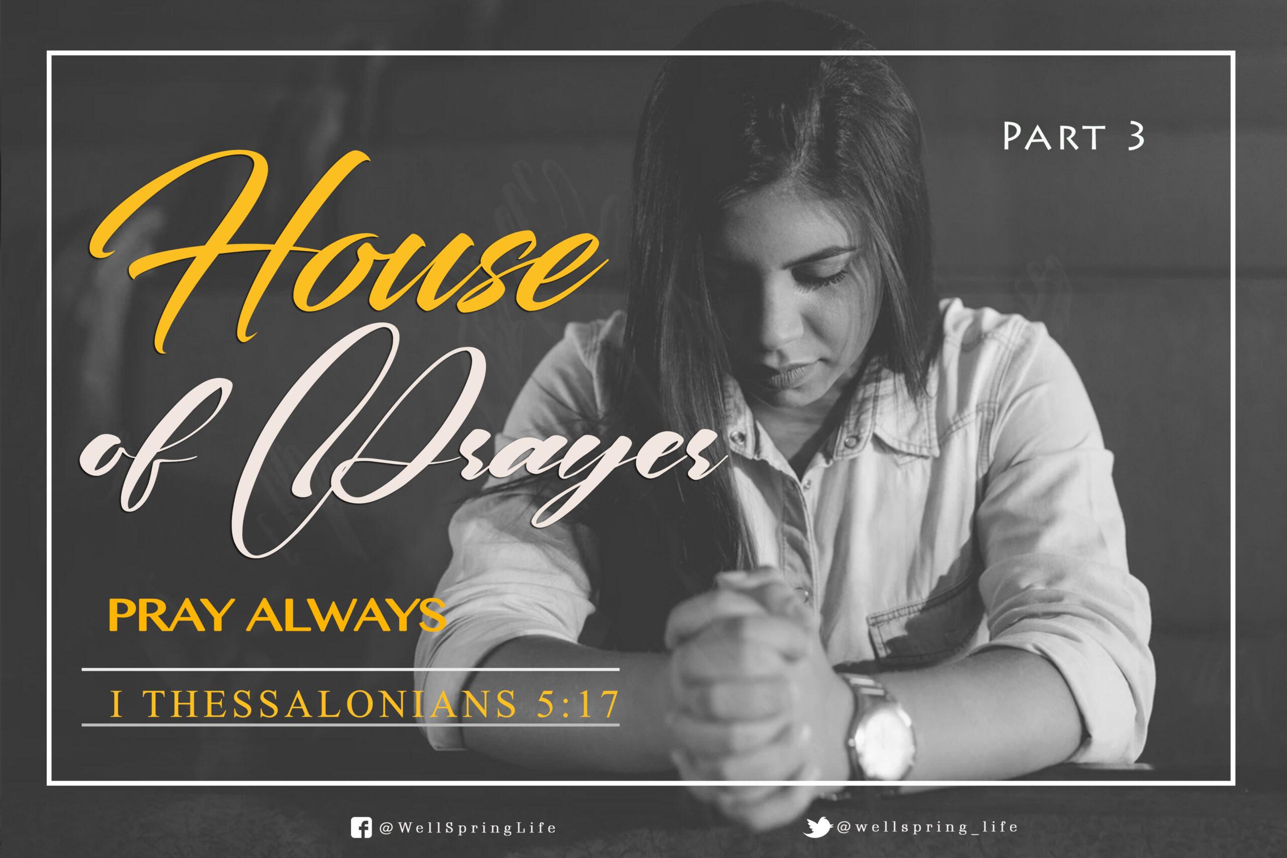House of Prayer III- Pray always post thumbnail