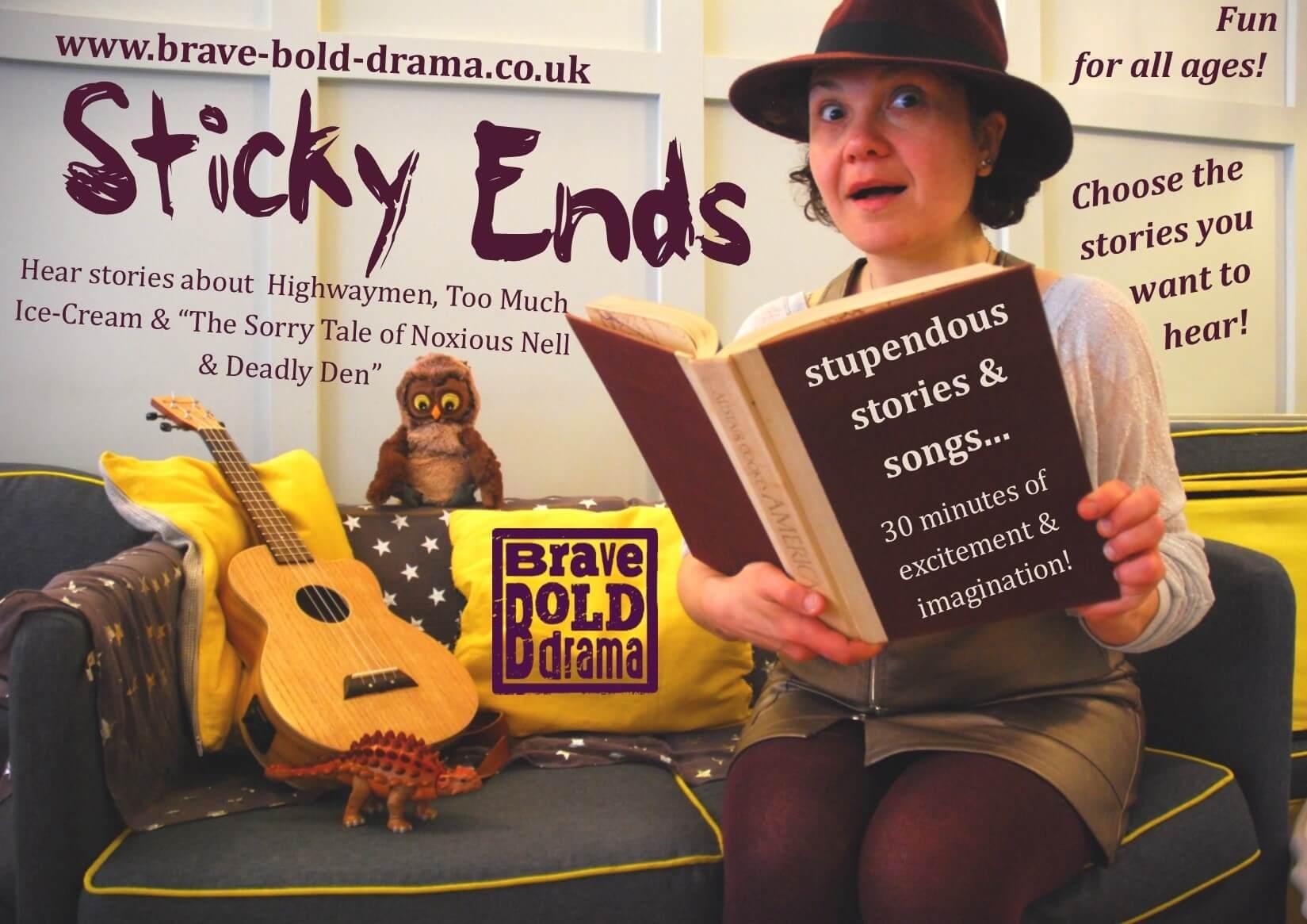 Brave Bold Drama Sticky Ends