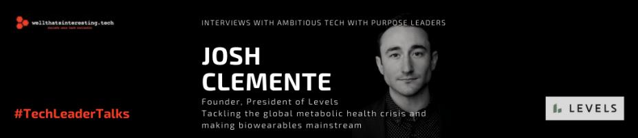 Josh Clemente - Founder, President Levels Health Talks Metabolic Health Diabetes SpaceX yperloop and Biowearables