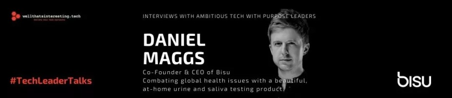 Daniel Maggs - HealthTech Startup Combats Global Health Issues with Lab On a Chip