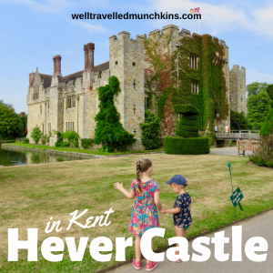 Hever Castle in Kent – Days Out in Kent