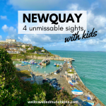 4 Unmissable Parts of Newquay with Kids