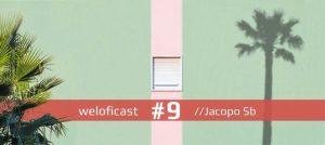 Weloficast vol. 9 by Jacopo Sb