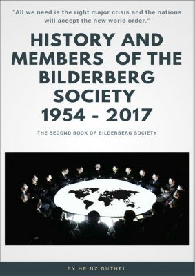 History and Members of the Bilderberg Society 1954 – 2017 – II