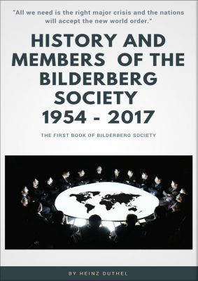 History and Members of the Bilderberg Society 1954 – 2017 - I