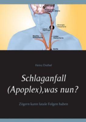 Schlaganfall (Apoplex), was nun?