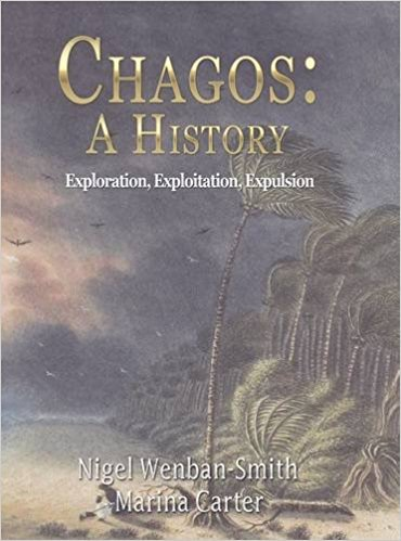 Chagos: A History – Exploration, Exploitation and Expulsion