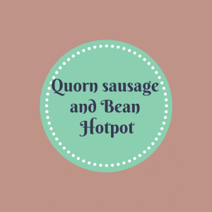 Recipe: Quorn Sausage and Bean Hotpot