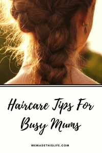 Haircare tips for busy mums. Do you struggle to