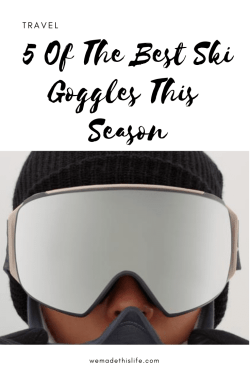 5 Of The Best Ski Goggles This Season