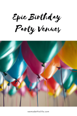 Epic birthday party venues