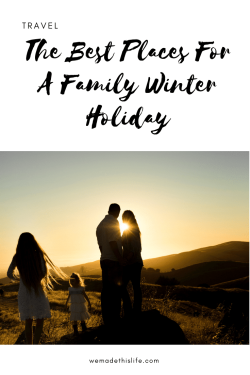 The best places for a family winter holiday