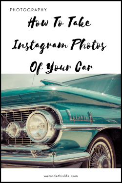 How To Take Instagram Photos Of Your Car