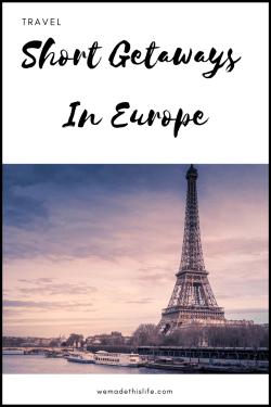 Short Getaways In Europe