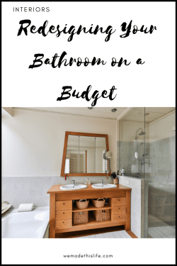 Redesigning Your Bathroom on a Budget