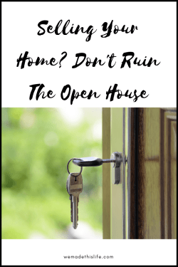 Selling your home? Don't ruin your open house