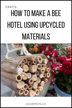 How To Make A Bee Hotel Using Upcycled Materials