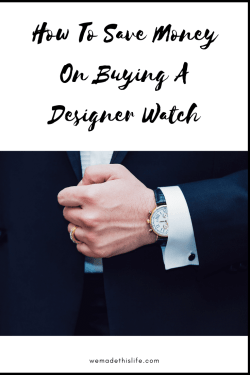 How To Save Money On Buying A Designer Watch