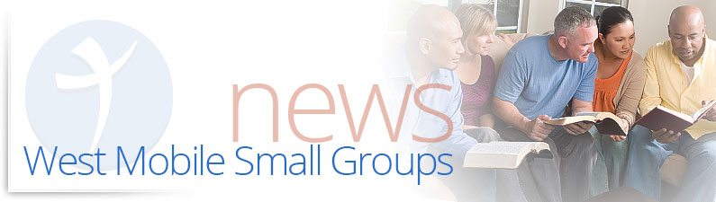West Mobile Small Groups News