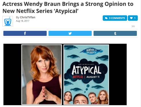 """Actress Wendy Braun Brings a Strong Opinion to New Netflix Series 'Atypical'"""