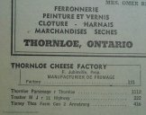 The Thornloe Cheese Factory is still in operation to this day. When I make pierogies, I get my colby cheese from here.