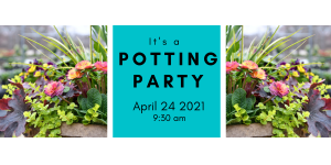 Spring Potting Party 4/24/21 @ 9:30 am @ Wenke Greenhouse Retail Store | Kalamazoo | MI | US