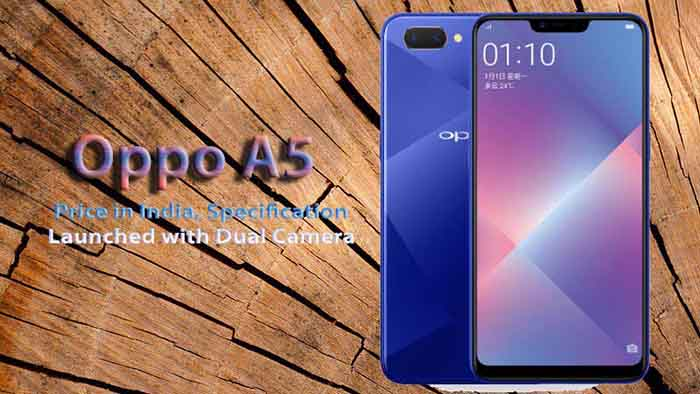Oppo A5 Price in India, Specification; Launched with Dual Camera