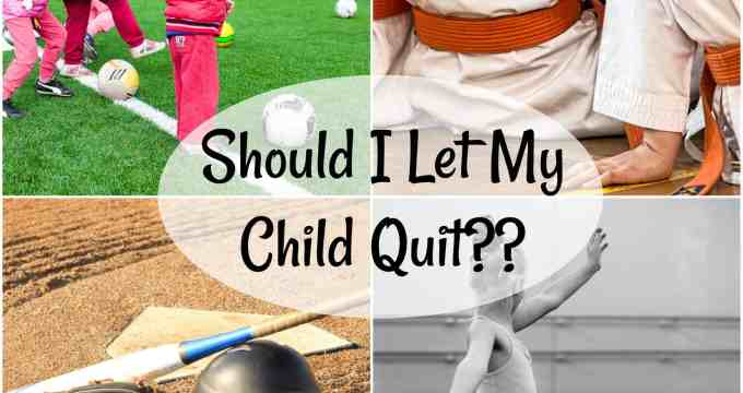 Should I Let My Child Quit??
