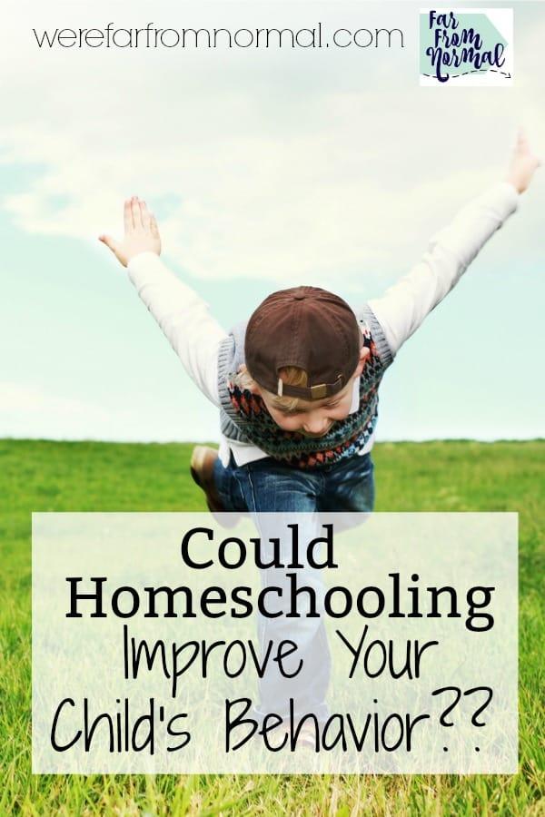 can homeschooling improve your child's behavior?