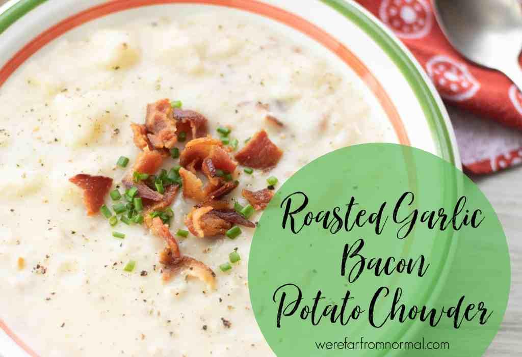 roasted garlic bacon potato chowder