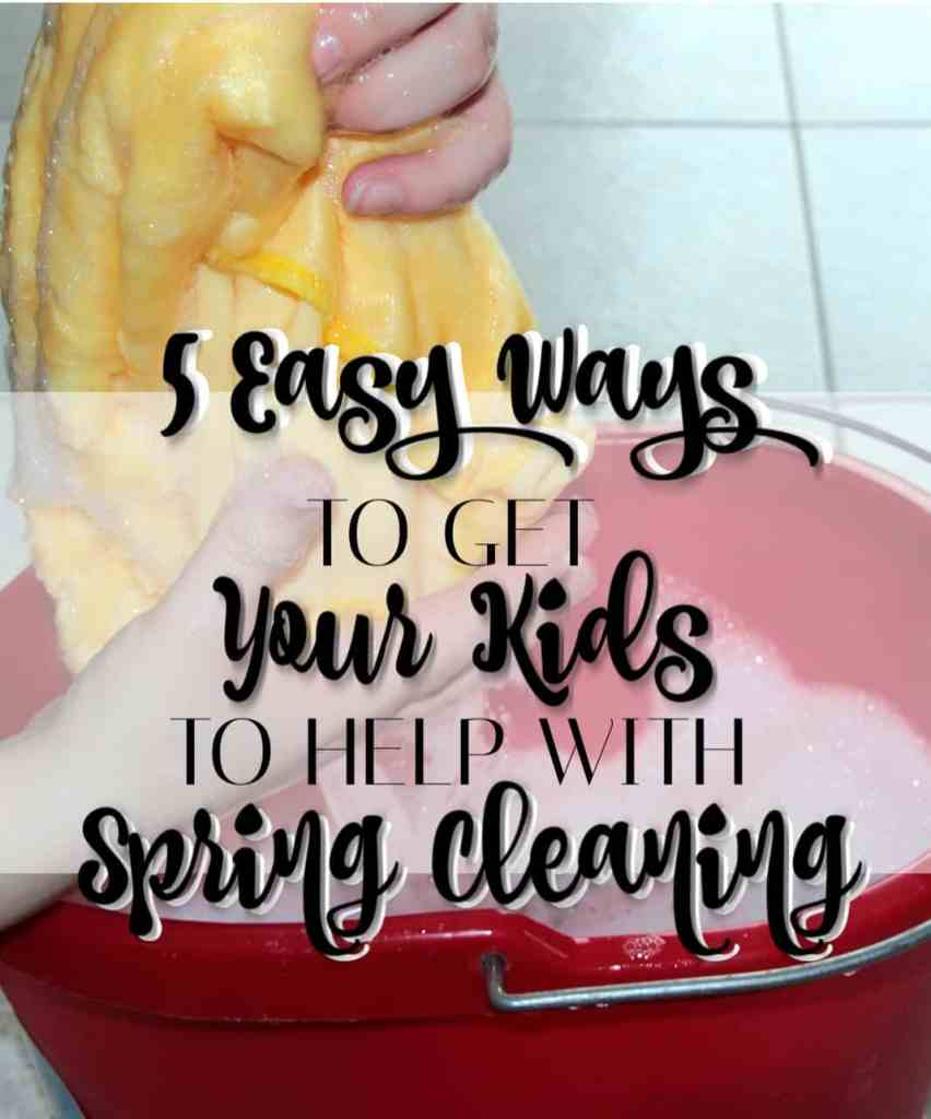 Get kids to help with Spring cleaning