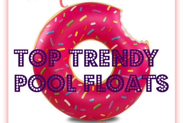 eleven top trendy pool floats of the summer