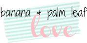 banana and palm leaf