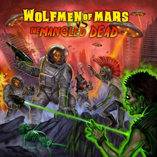 """Killer album art for """"Wolfmen of Mars vs. The Mangled Dead"""" featured image"""